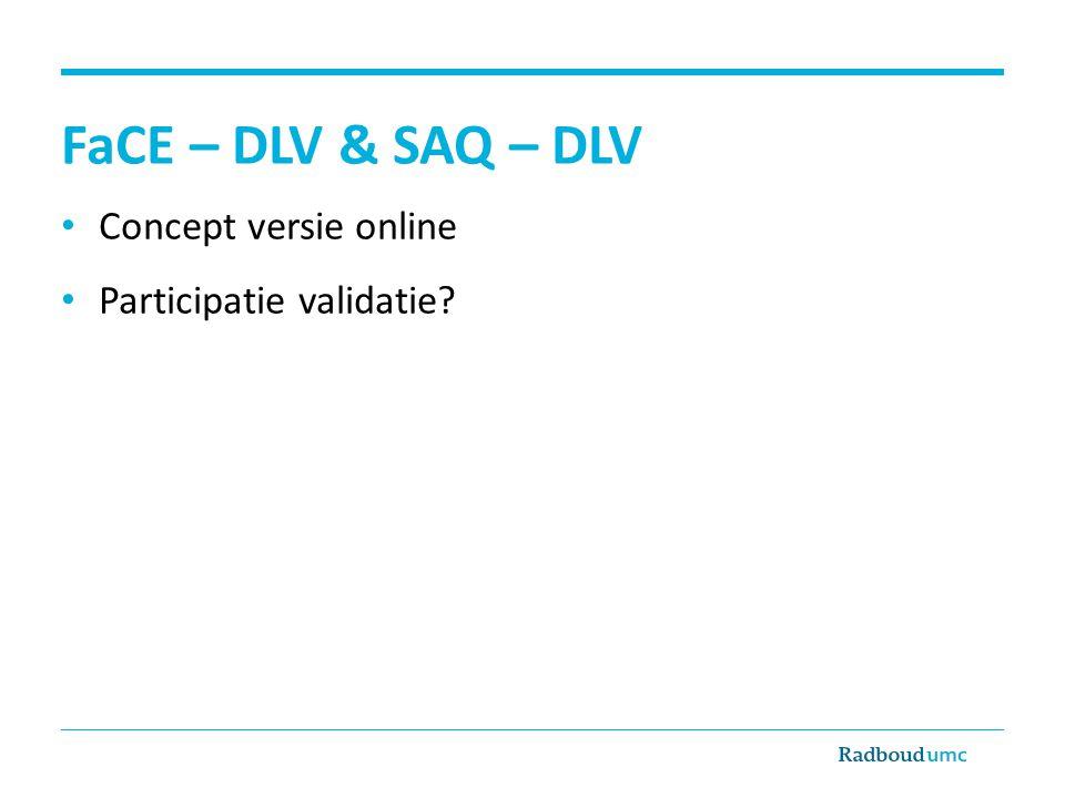 FaCE – DLV & SAQ – DLV Concept versie online Participatie validatie?
