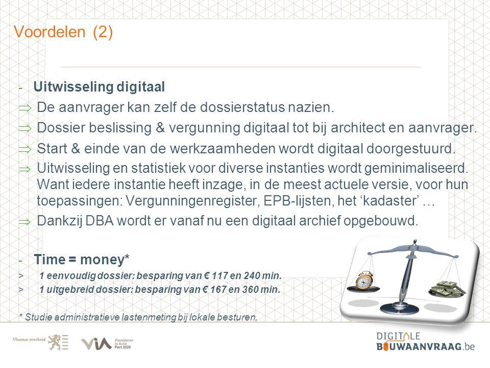 - Uitwisseling digitaal  De aanvrager kan zelf de dossierstatus nazien.  Dossier beslissing & vergunning digitaal tot bij architect en aanvrager. 