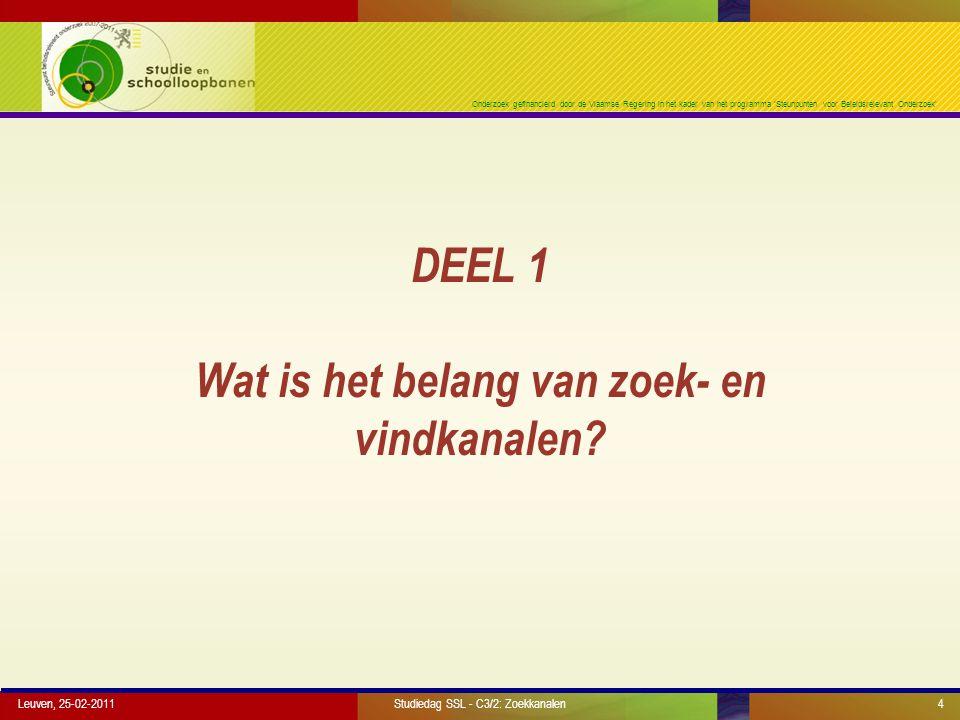Onderzoek gefinancierd door de Vlaamse Regering in het kader van het programma 'Steunpunten voor Beleidsrelevant Onderzoek' DEEL 3 Hoe zoeken Vlaamse schoolverlaters naar hun eerste baan.