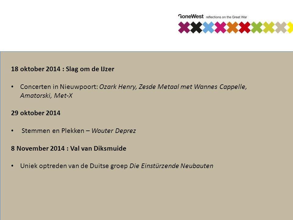 18 oktober 2014 : Slag om de IJzer Concerten in Nieuwpoort: Ozark Henry, Zesde Metaal met Wannes Cappelle, Amatorski, Met-X 29 oktober 2014 Stemmen en