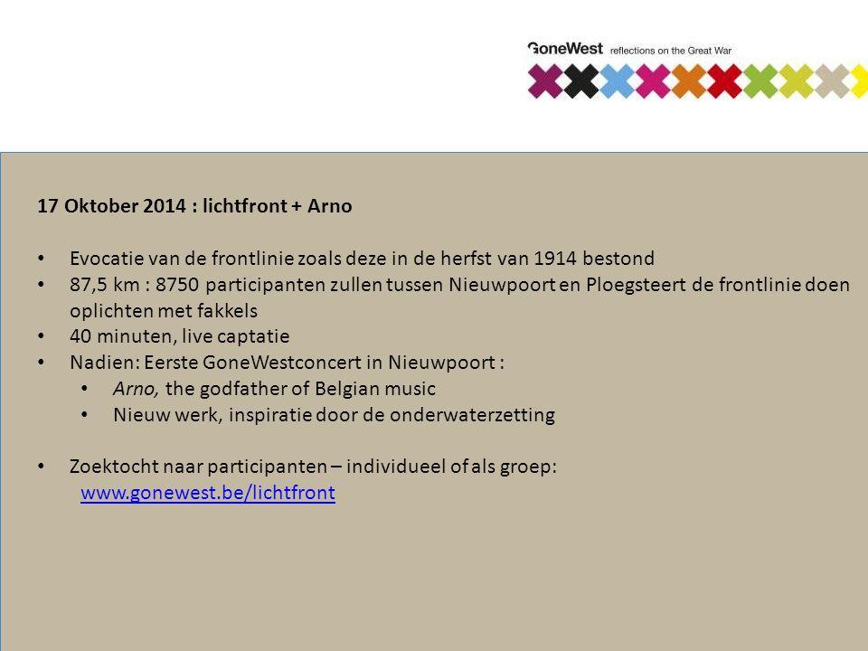 17 Oktober 2014 : lichtfront + Arno Evocatie van de frontlinie zoals deze in de herfst van 1914 bestond 87,5 km : 8750 participanten zullen tussen Nie