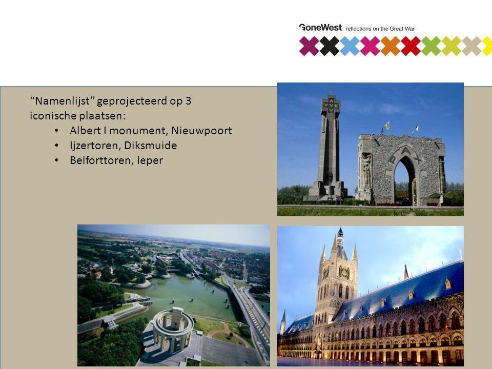 Namenlijst geprojecteerd op 3 iconische plaatsen: Albert I monument, Nieuwpoort Ijzertoren, Diksmuide Belforttoren, Ieper