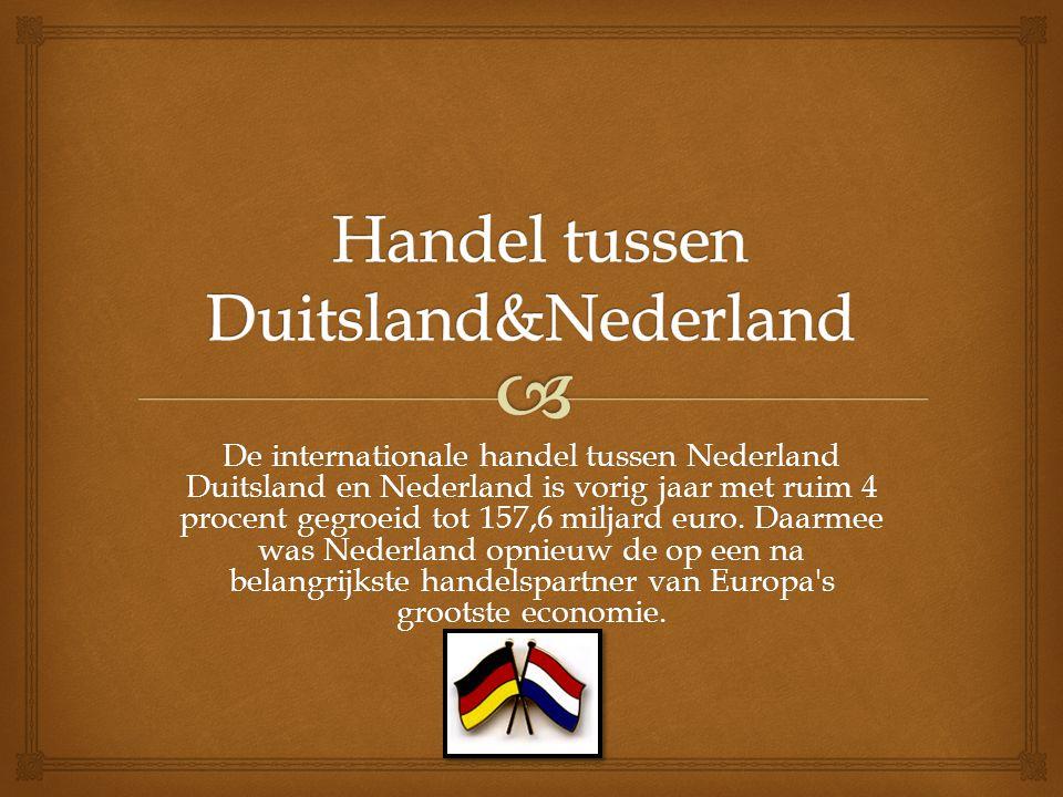 De internationale handel tussen Nederland Duitsland en Nederland is vorig jaar met ruim 4 procent gegroeid tot 157,6 miljard euro. Daarmee was Nederla