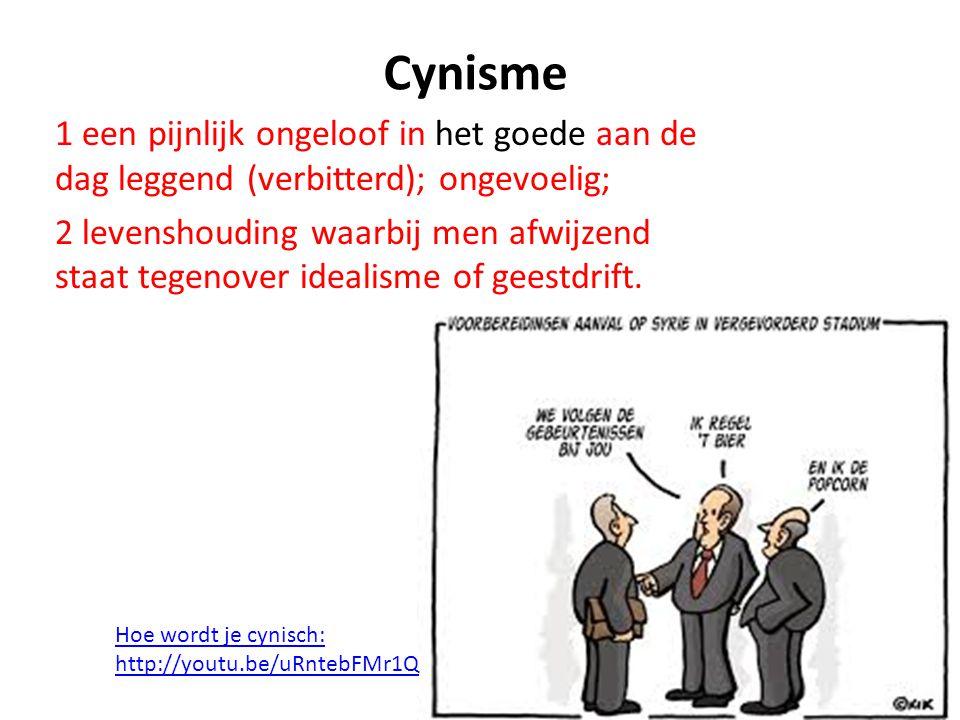 Cynisme 1 een pijnlijk ongeloof in het goede aan de dag leggend (verbitterd); ongevoelig; 2 levenshouding waarbij men afwijzend staat tegenover ideali