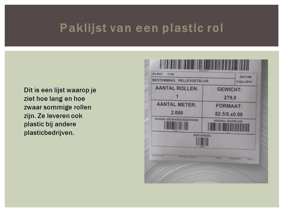 Paklijst van een plastic rol Dit is een lijst waarop je ziet hoe lang en hoe zwaar sommige rollen zijn.