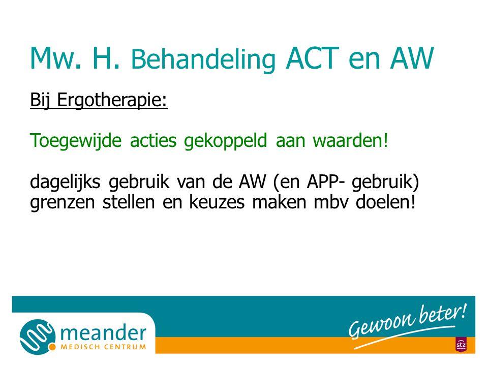 Mw.H. Behandeling ACT en AW Bij Ergotherapie: Toegewijde acties gekoppeld aan waarden.