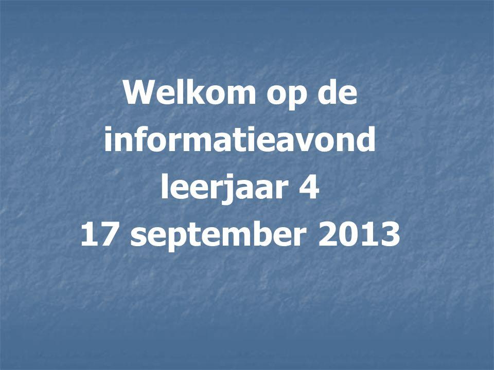 Welkom op de informatieavond leerjaar 4 17 september 2013
