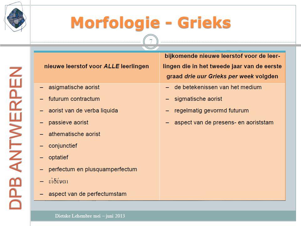 Morfologie - Grieks Dietske Lehembre mei – juni 2013 7