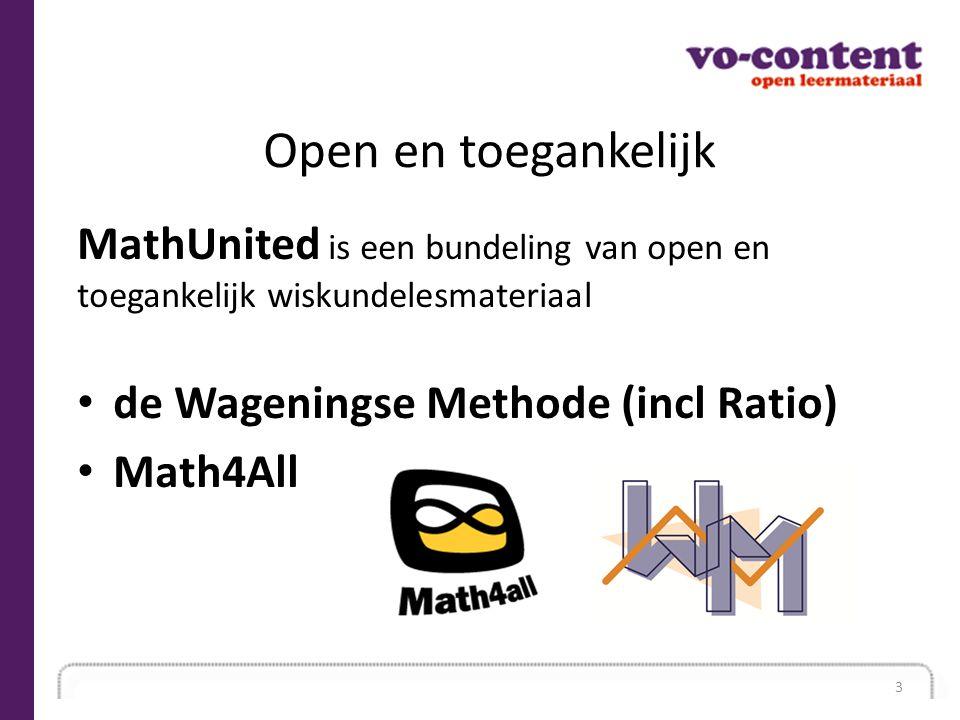 Open en toegankelijk MathUnited is een bundeling van open en toegankelijk wiskundelesmateriaal de Wageningse Methode (incl Ratio) Math4All 3
