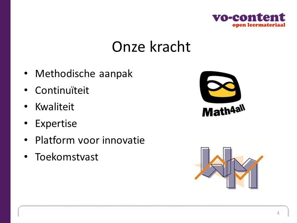 Onze kracht Methodische aanpak Continuïteit Kwaliteit Expertise Platform voor innovatie Toekomstvast 4