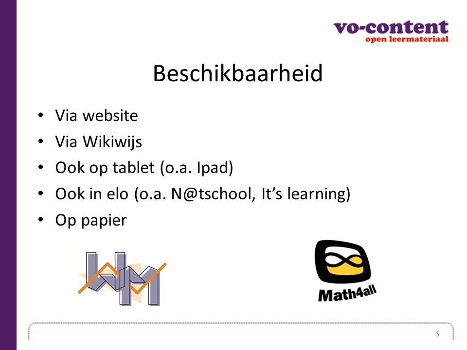 Beschikbaarheid Via website Via Wikiwijs Ook op tablet (o.a. Ipad) Ook in elo (o.a. N@tschool, It's learning) Op papier 6