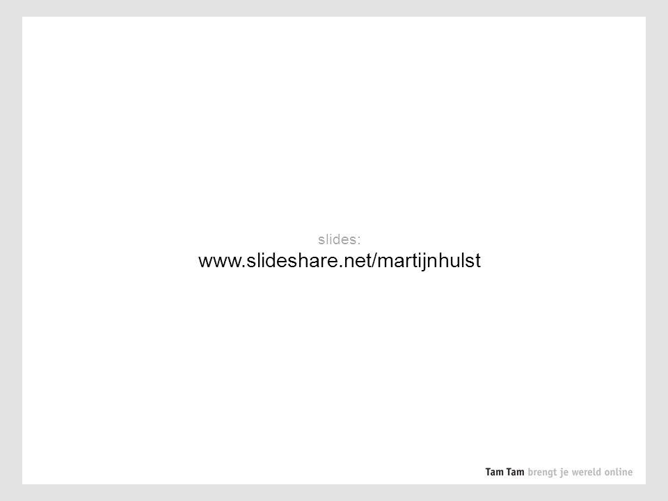 slides: www.slideshare.net/martijnhulst