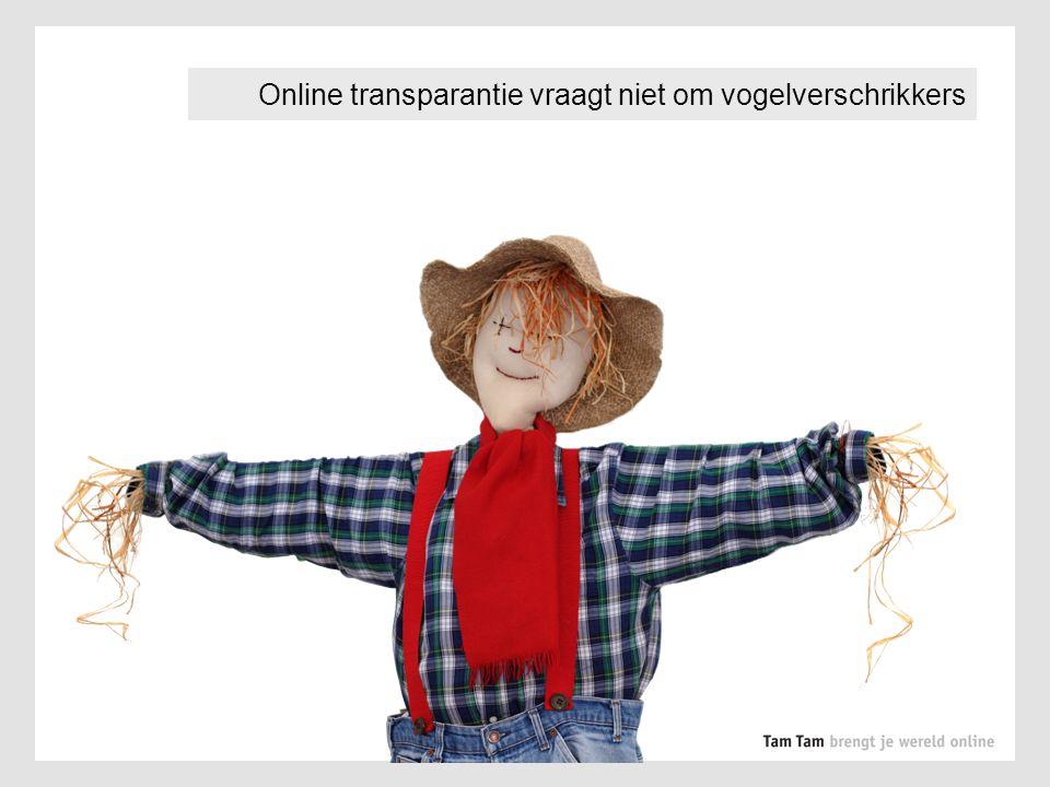Online transparantie vraagt niet om vogelverschrikkers
