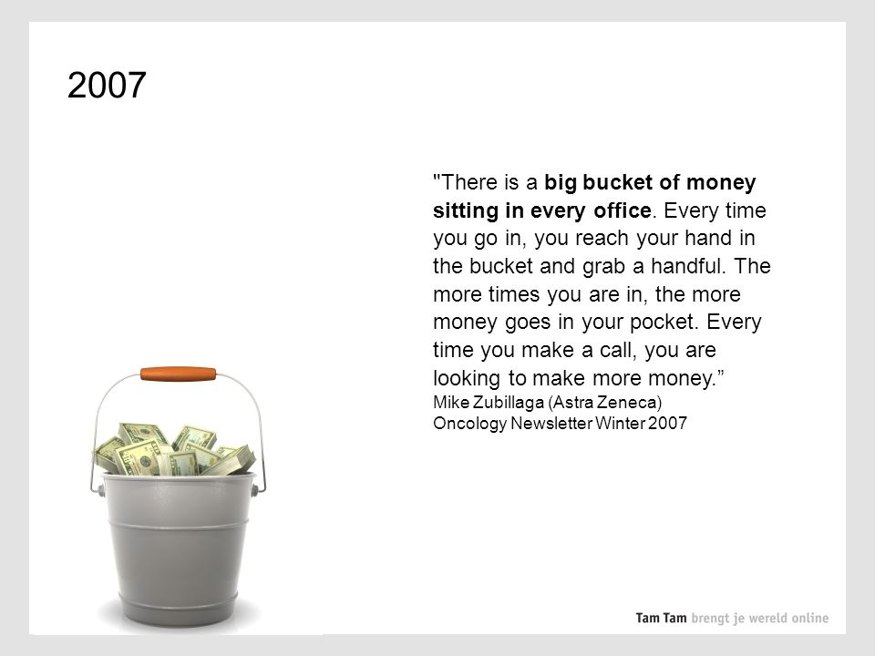 There is a big bucket of money sitting in every office.