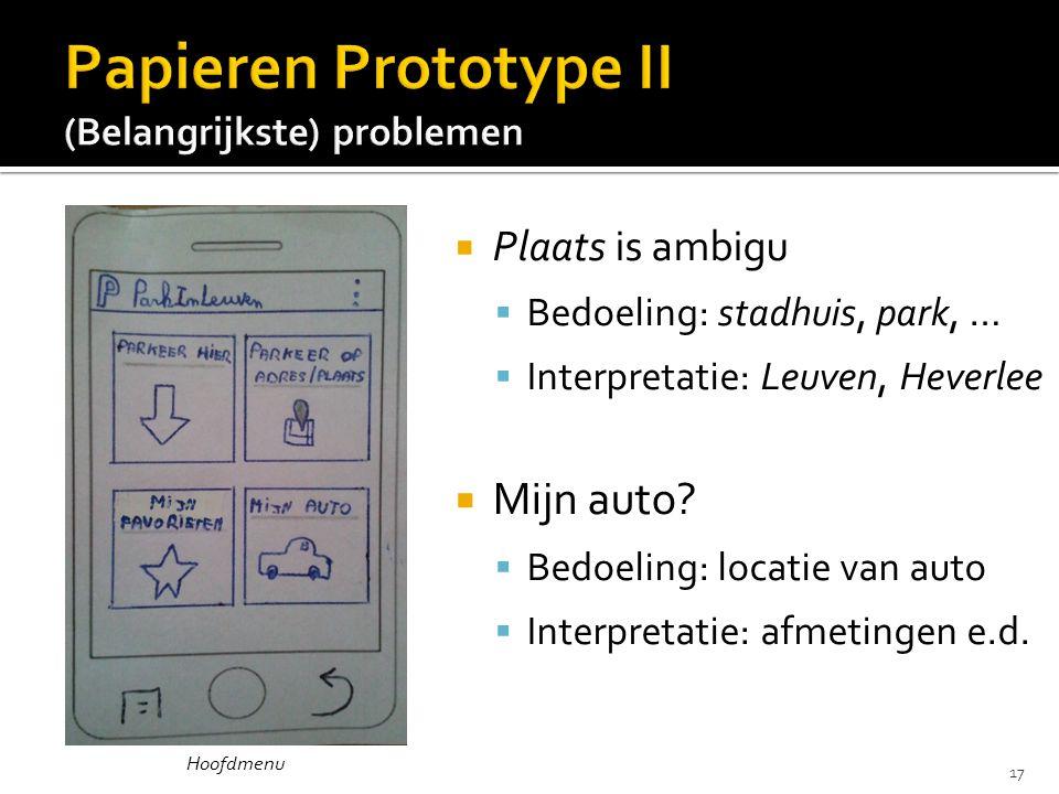  Plaats is ambigu  Bedoeling: stadhuis, park, …  Interpretatie: Leuven, Heverlee  Mijn auto?  Bedoeling: locatie van auto  Interpretatie: afmeti