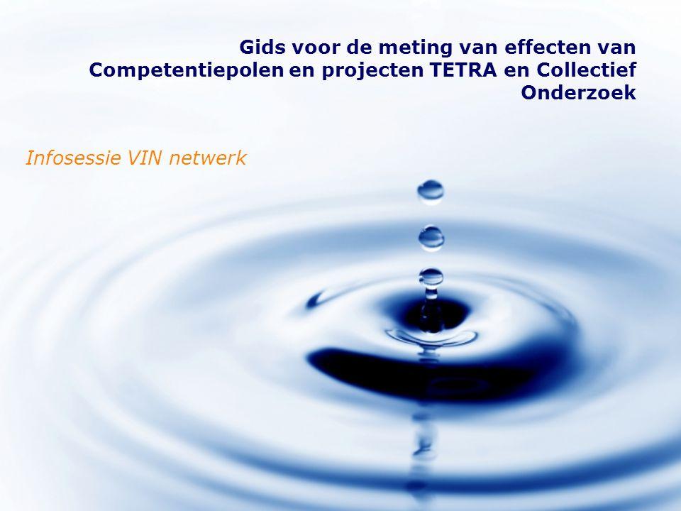 Gids voor de meting van effecten van Competentiepolen en projecten TETRA en Collectief Onderzoek Infosessie VIN netwerk
