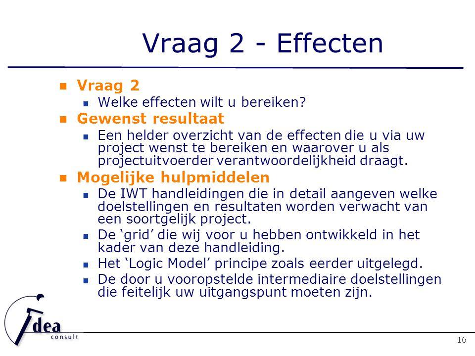 Vraag 2 - Effecten 16 Vraag 2 Welke effecten wilt u bereiken.