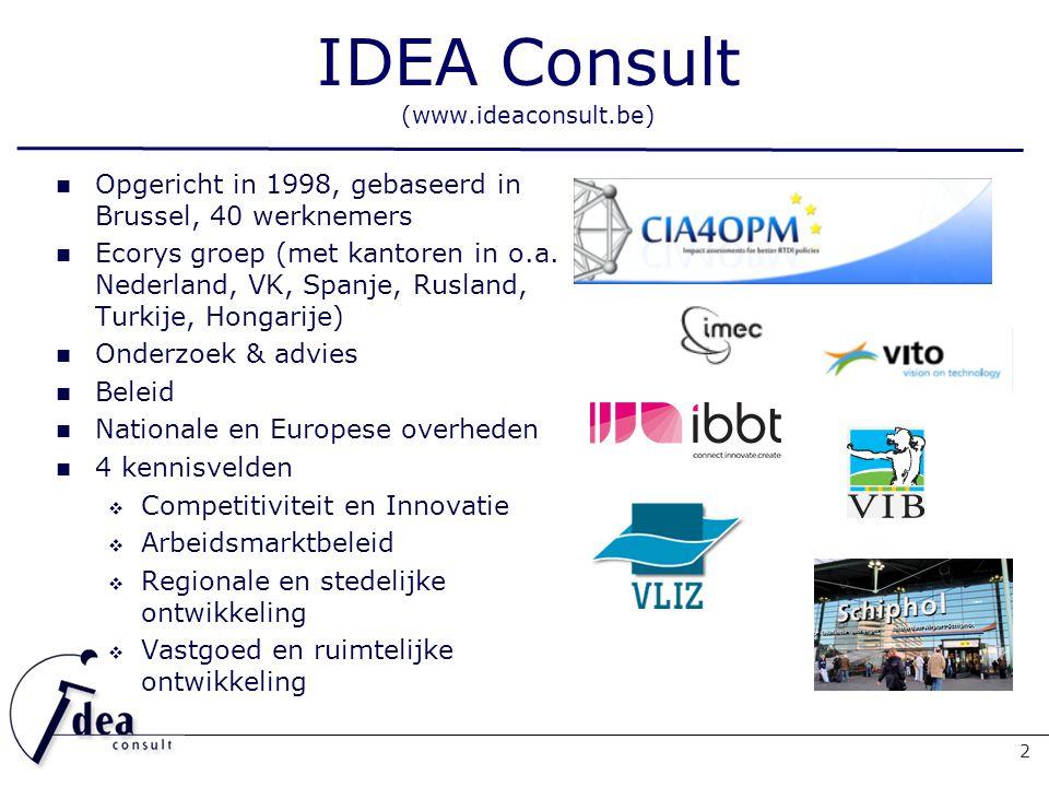 2 Opgericht in 1998, gebaseerd in Brussel, 40 werknemers Ecorys groep (met kantoren in o.a.
