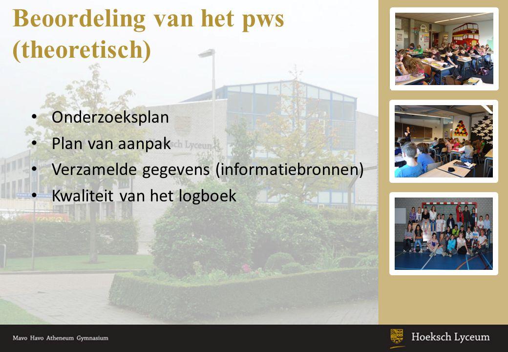 Beoordeling van het pws (theoretisch) Onderzoeksplan Plan van aanpak Verzamelde gegevens (informatiebronnen) Kwaliteit van het logboek