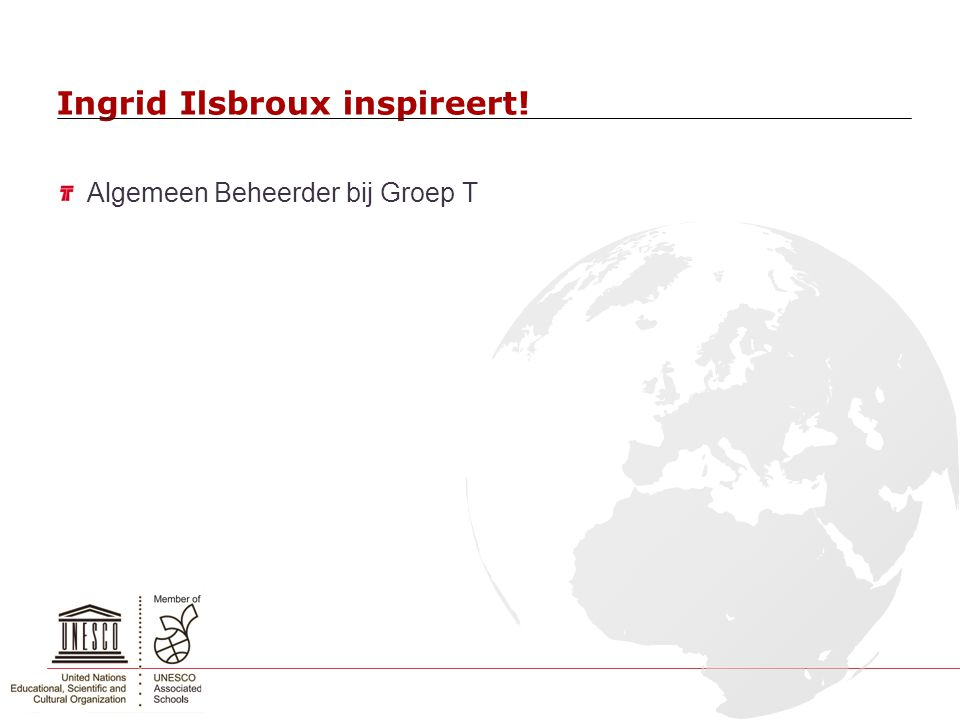 Ingrid Ilsbroux inspireert! Algemeen Beheerder bij Groep T
