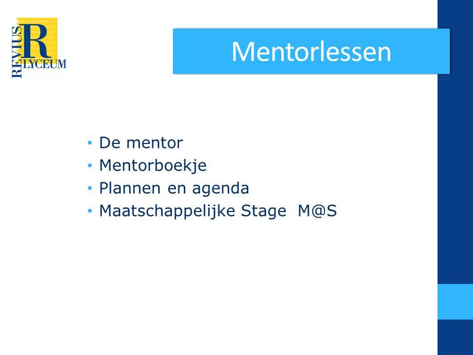 Mentorlessen De mentor Mentorboekje Plannen en agenda Maatschappelijke Stage M@S