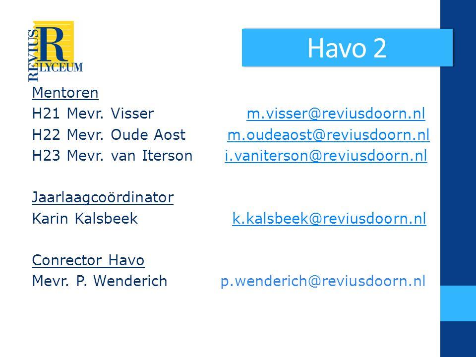 Havo 2 Mentoren H21 Mevr.Visser m.visser@reviusdoorn.nlm.visser@reviusdoorn.nl H22 Mevr.