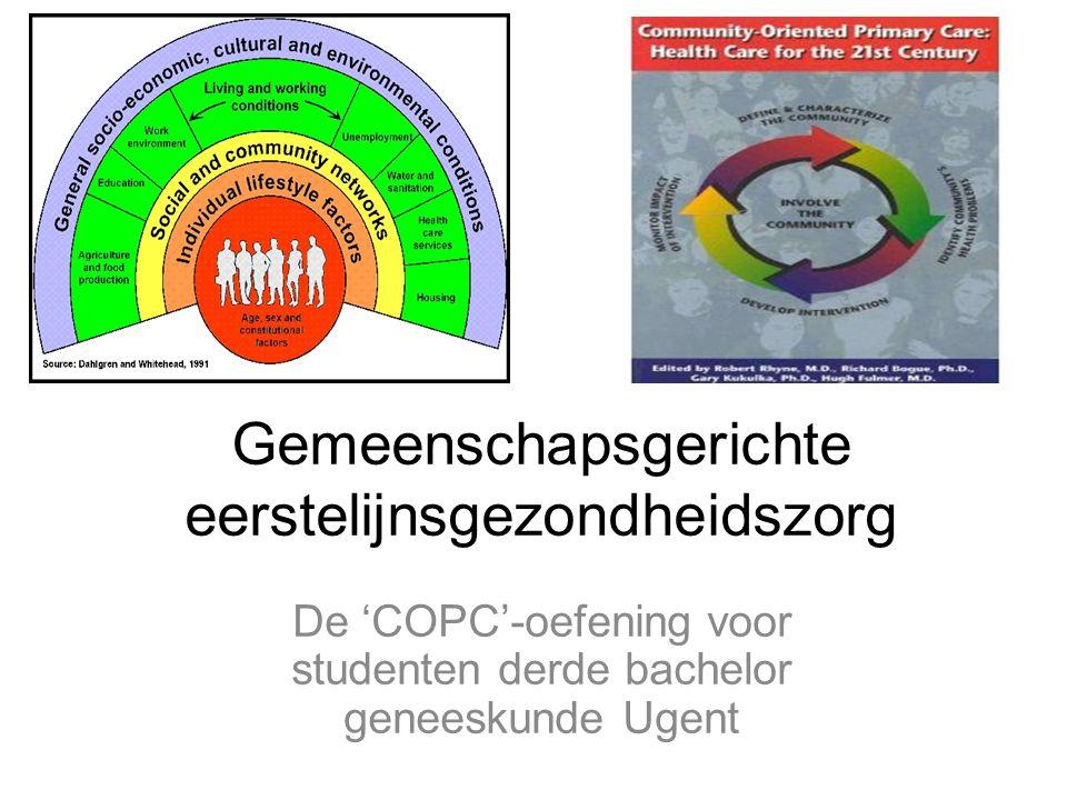 Gemeenschapsgerichte eerstelijnsgezondheidszorg De 'COPC'-oefening voor studenten derde bachelor geneeskunde Ugent