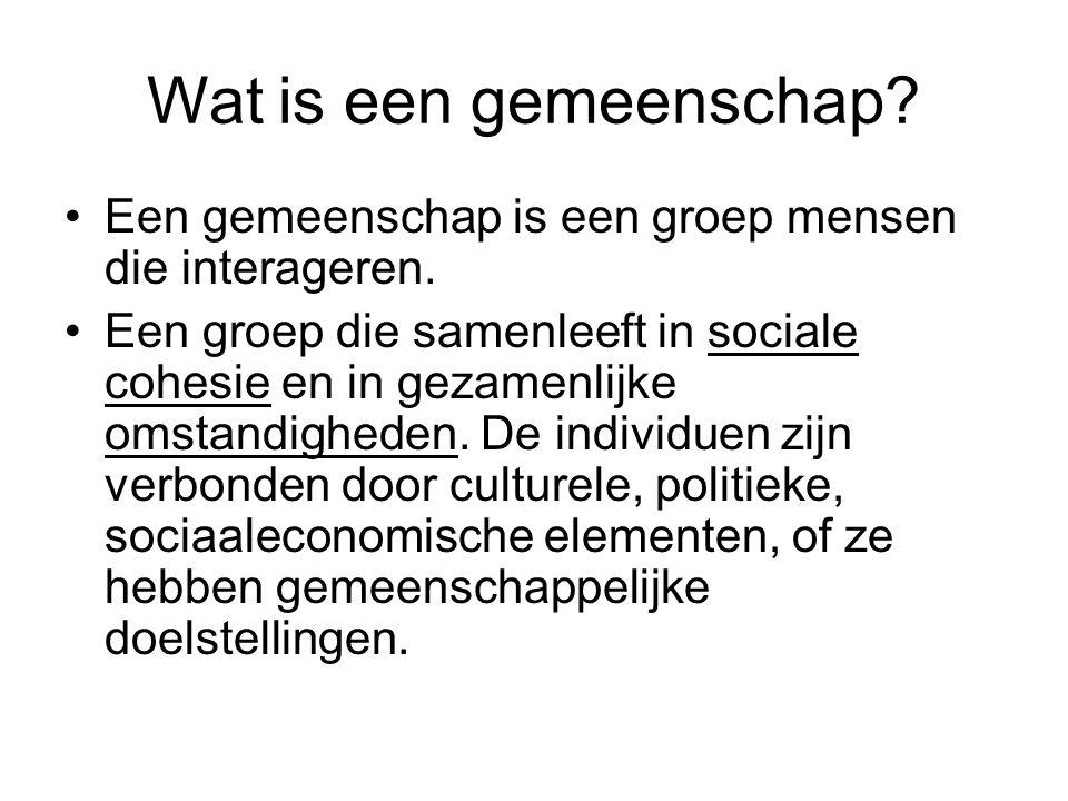 Wat is een gemeenschap? Een gemeenschap is een groep mensen die interageren. Een groep die samenleeft in sociale cohesie en in gezamenlijke omstandigh