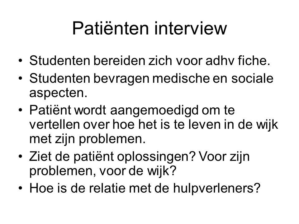 Patiënten interview Studenten bereiden zich voor adhv fiche. Studenten bevragen medische en sociale aspecten. Patiënt wordt aangemoedigd om te vertell