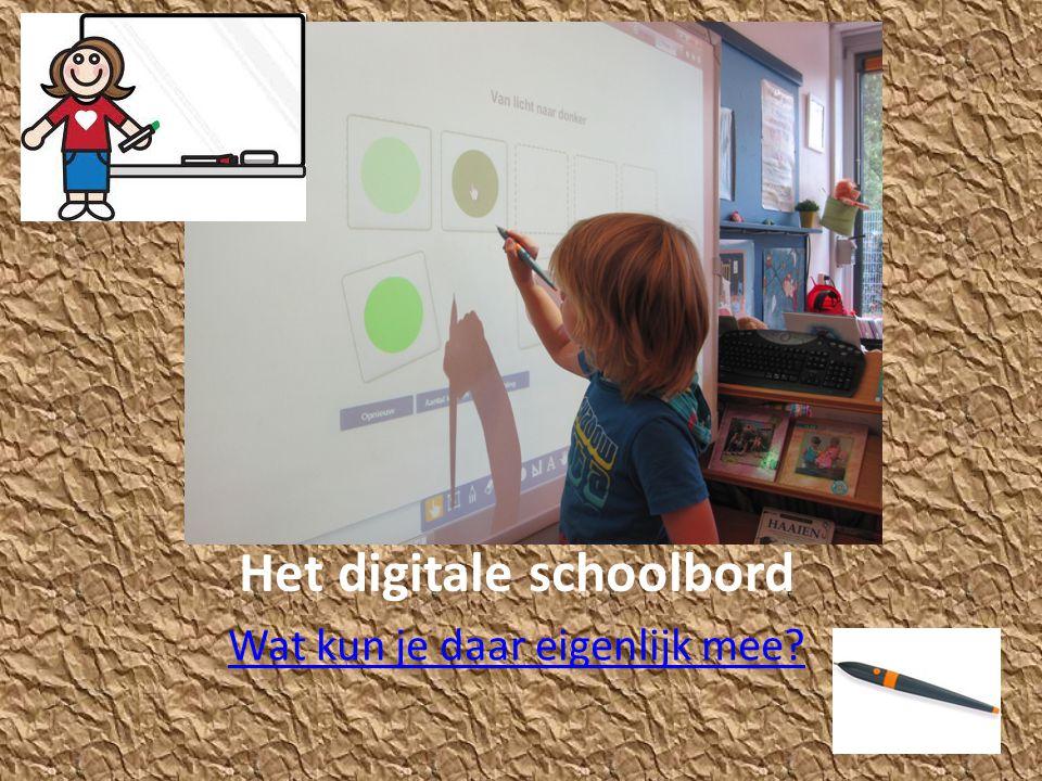 Het digitale schoolbord Wat kun je daar eigenlijk mee?