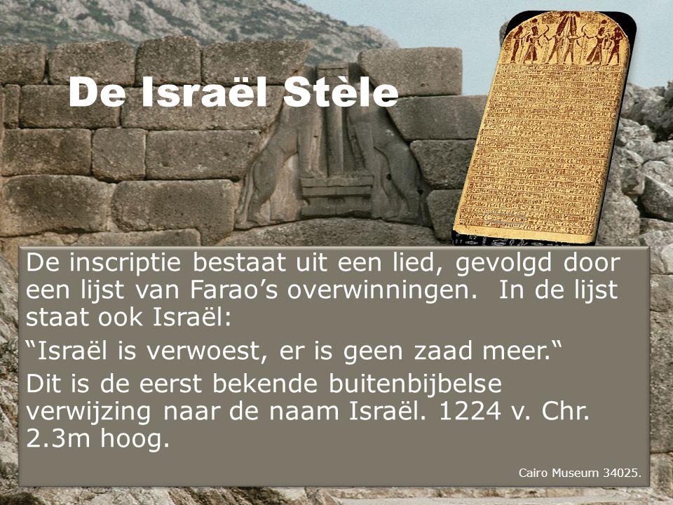 De Israël Stèle De inscriptie bestaat uit een lied, gevolgd door een lijst van Farao's overwinningen.
