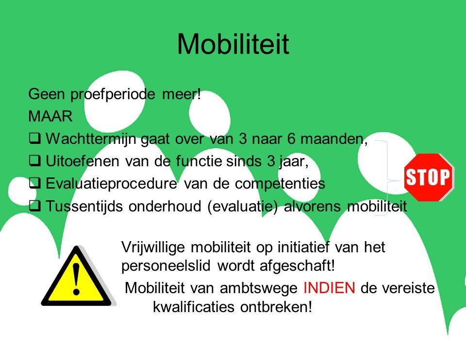 Mobiliteit Geen proefperiode meer.