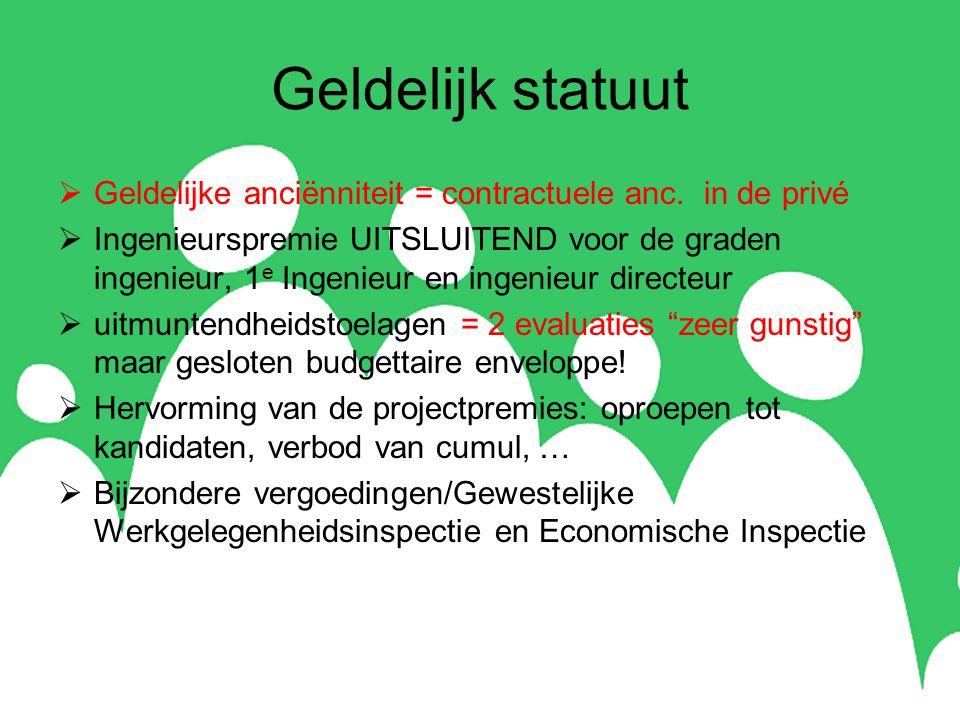 Geldelijk statuut  Geldelijke anciënniteit = contractuele anc.