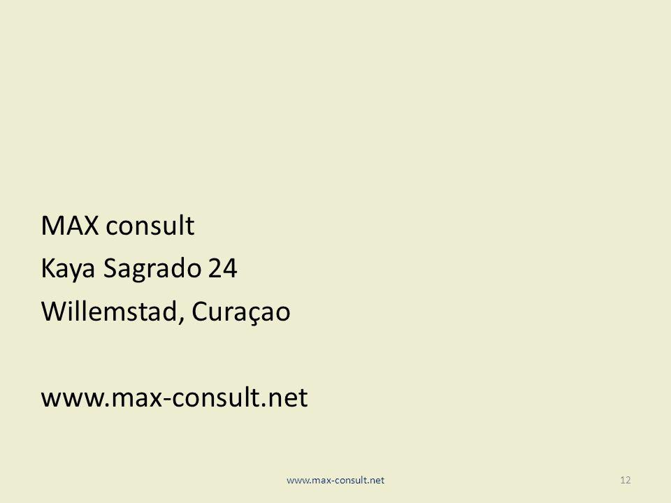 MAX consult Kaya Sagrado 24 Willemstad, Curaçao www.max-consult.net 12