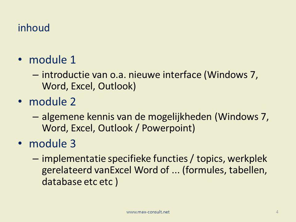 uren verdeling module 1 16 uur (introductie / interface) module 2 64 uur (kennis van de mogelijkheden) www.max-consult.net5