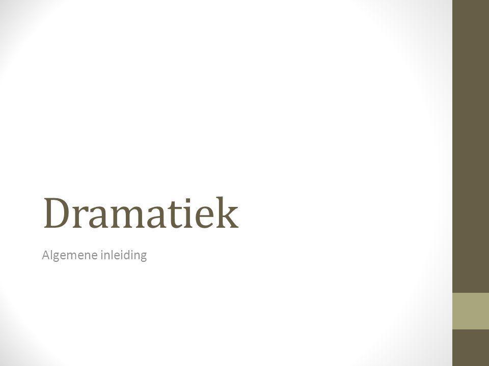 Dramatiek Algemene inleiding