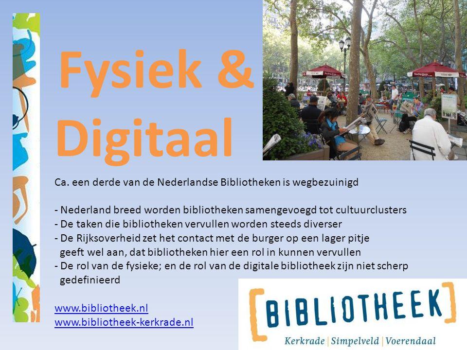 Fysiek & Digitaal Ca. een derde van de Nederlandse Bibliotheken is wegbezuinigd - Nederland breed worden bibliotheken samengevoegd tot cultuurclusters
