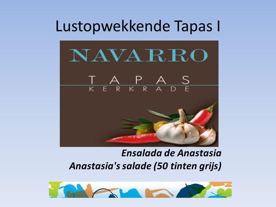Lustopwekkende Tapas I Ensalada de Anastasia Anastasia's salade (50 tinten grijs)