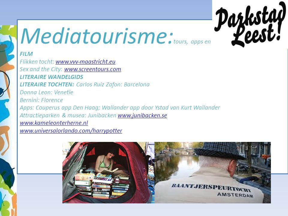 Mediatourisme: tours, apps en gidsen FILM Flikken tocht: www.vvv-maastricht.eu Sex and the City: www.screentours.com LITERAIRE WANDELGIDS LITERAIRE TO