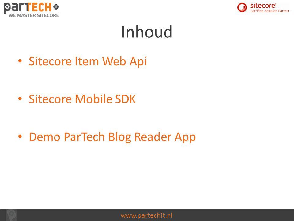 www.partechit.nl Media items aanmaken HTTP Post HTTP Request header Content-Type=multipart/form-data Scope wordt niet gebruikt Context item is parent Mogelijke item bewerkingen (6)