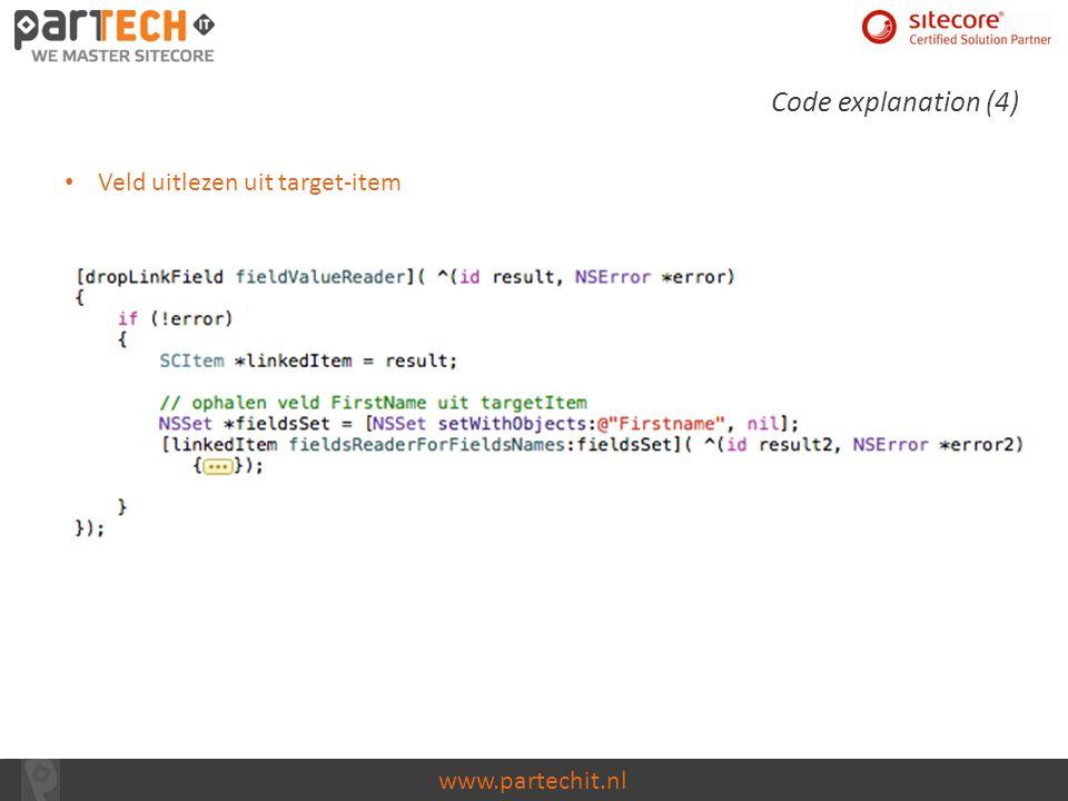 www.partechit.nl Code explanation (4) Veld uitlezen uit target-item