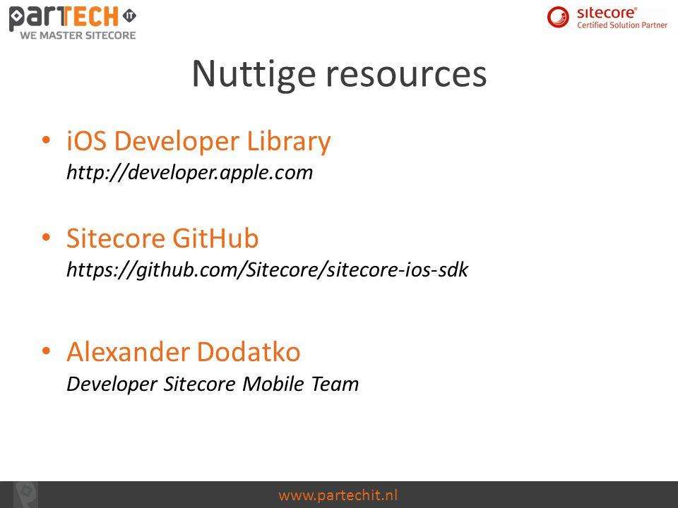www.partechit.nl Nuttige resources iOS Developer Library http://developer.apple.com Sitecore GitHub https://github.com/Sitecore/sitecore-ios-sdk Alexa