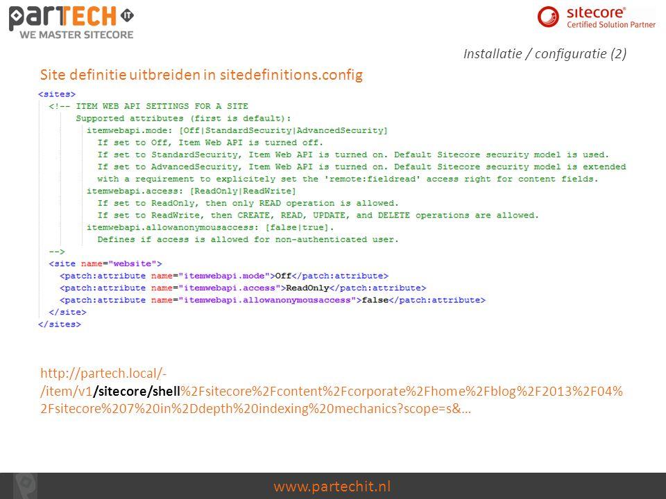 www.partechit.nl Sitecore.ItemWebApi.config Definitie van een nieuw veld in de Security Editor Default zijn de lees rechten denied Installatie / configuratie (3)