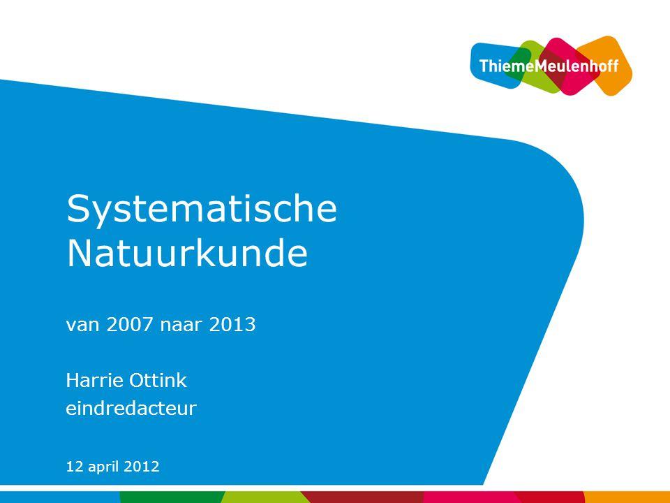 12 april 2012 Systematische Natuurkunde van 2007 naar 2013 Harrie Ottink eindredacteur