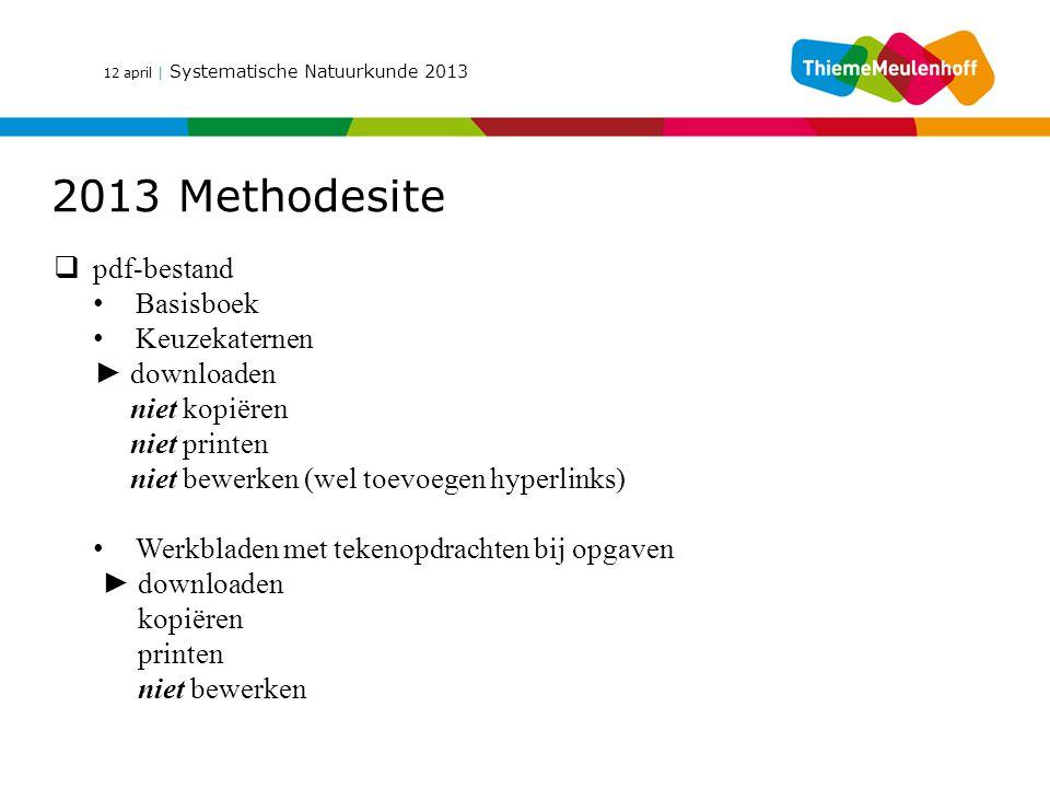 12 april | Systematische Natuurkunde 2013 2013 Methodesite  pdf-bestand Basisboek Keuzekaternen ► downloaden niet kopiëren niet printen niet bewerken