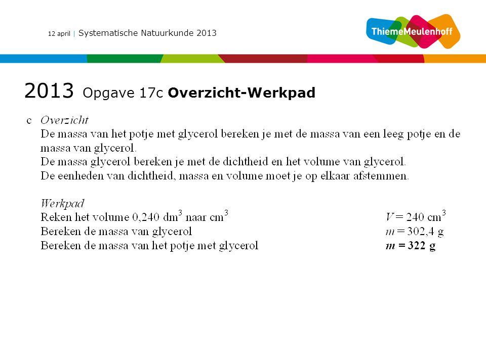12 april | Systematische Natuurkunde 2013 2013 Opgave 17c Overzicht-Werkpad