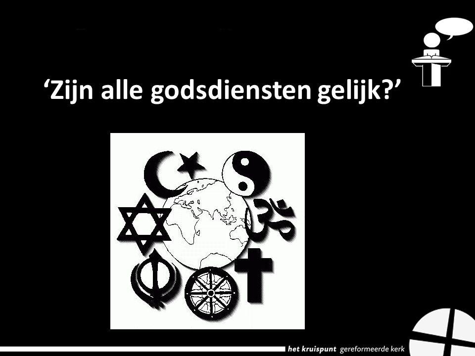'Zijn alle godsdiensten gelijk '