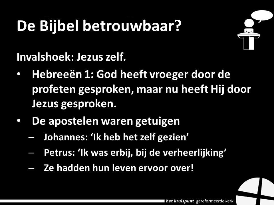 De Bijbel betrouwbaar. Invalshoek: Jezus zelf.