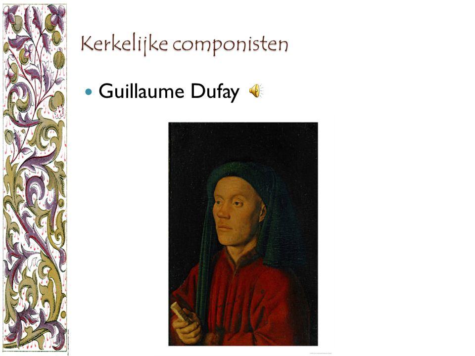 Kerkelijke componisten Guillaume Dufay