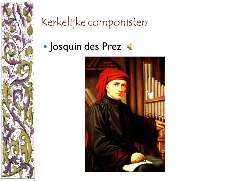 Kerkelijke componisten Josquin des Prez